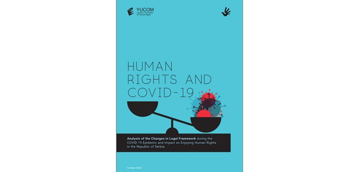 Analysis of the Changes in Legal Framework during the COVID-19 Epidemic and Impact on Enjoying Human Rights in the Republic of Serbia