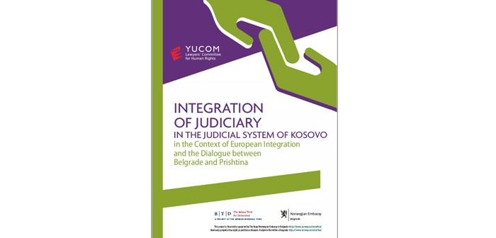 INTEGRATION  OF JUDICIARY  IN THE JUDICIAL SYSTEM OF KOSOVO in the Context of European Integration  and the Dialogue between  Belgrade and Prishtina